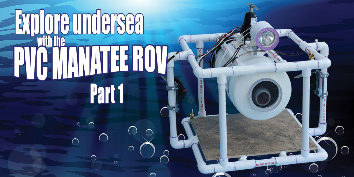 The ROV Manatee - Part 1 | Servo Magazine