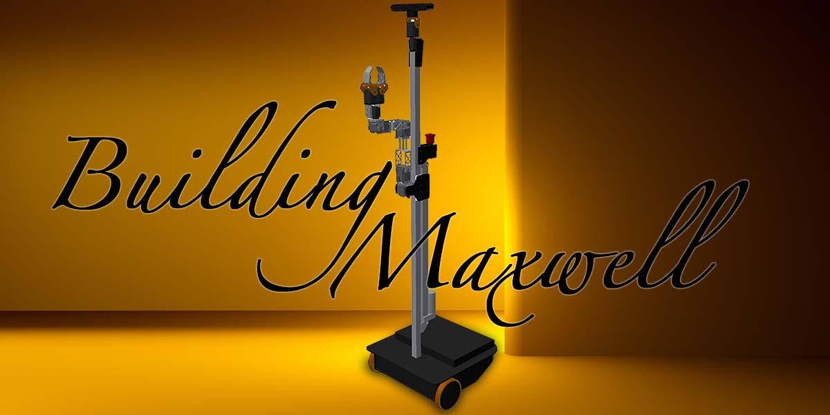 Building Maxwell: Mechanics, Electronics — Part 2