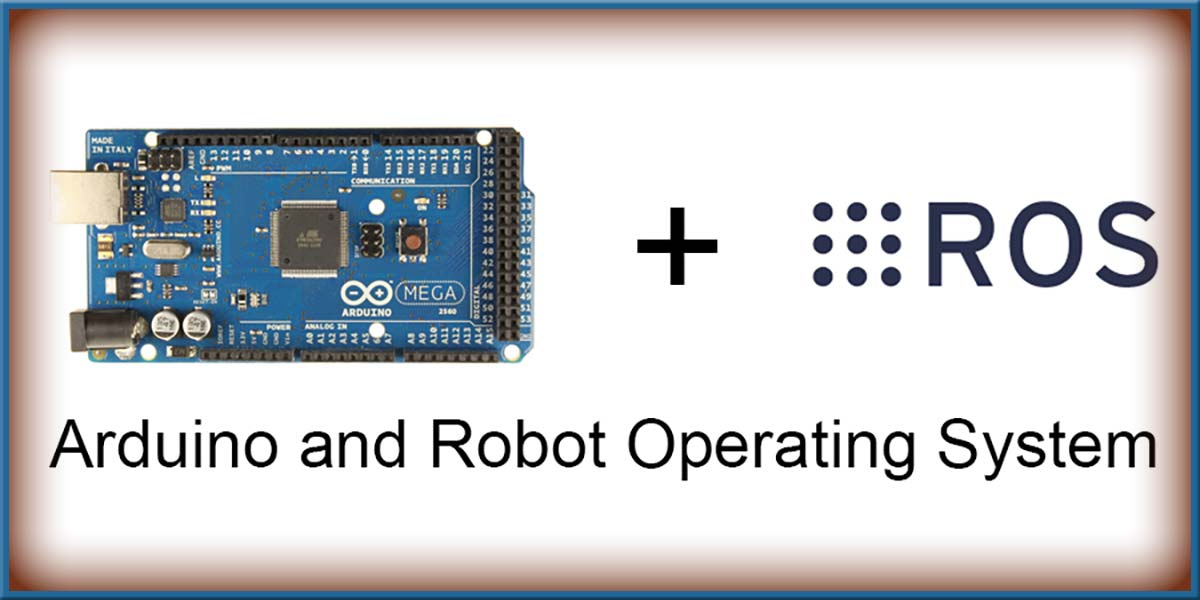 Getting Started with ROS — Arduino Interfacing for Robotics Projects